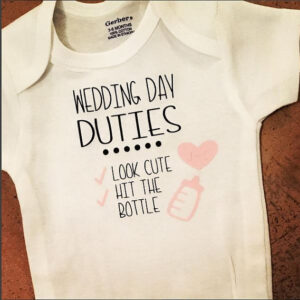 Baby Onesie - Wedding Day Duties
